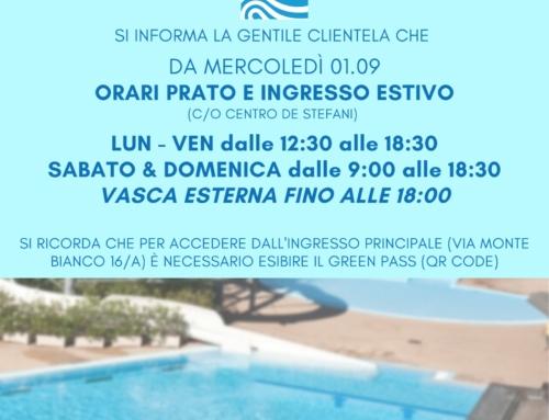 Nuovi orari Ingresso estivo, Prato e Vasca esterna